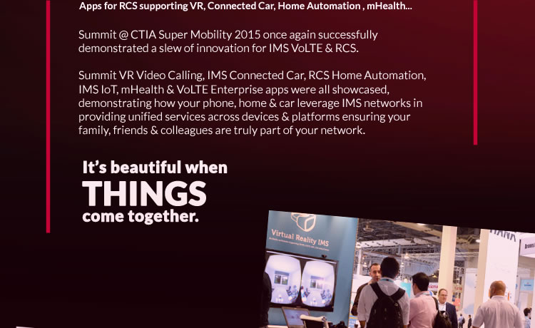 Apps for RCS supporting VR, Connected Car, Home Automation , mHealth... It's beautiful when things come together.